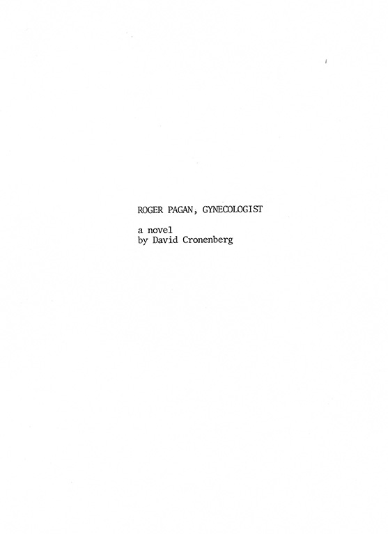 Title page for a novel called Roger Pagan, Gynecologist, by David Cronenberg.